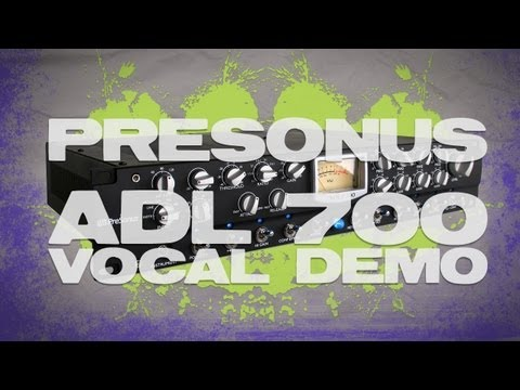 PreSonus ADL 700 Channel Strip - Vocal Demo With Mathenee Treco