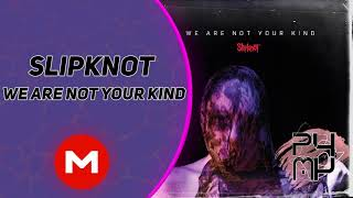 DESCARGAR Slipknot - We Are Not Your Kind 320KBPSFullAlbum