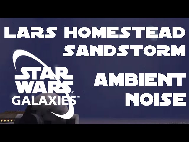 Lars Homestead - Sandstorm to night sky (Star Wars Galaxies)
