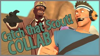 Catch that Scout! Collab