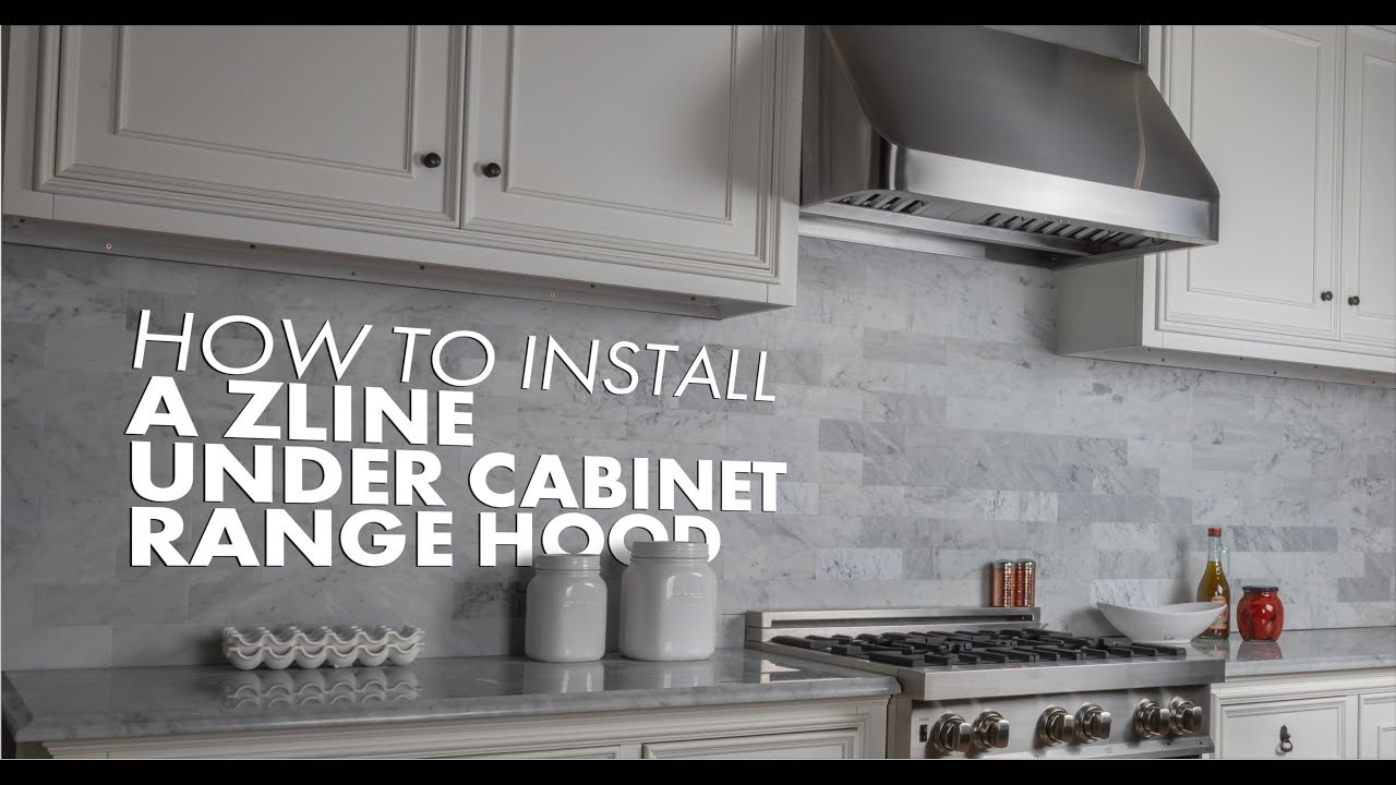 How To Install Your Zline Under Cabinet Range Hood Youtube