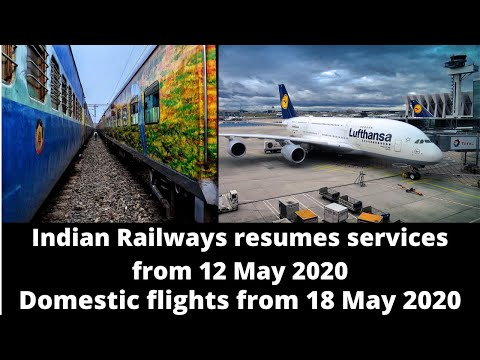 Indian Railways & Flights resumes operation in Lockdown 4.0 from 12th & 18th May 2020 | Lockdown 4.0