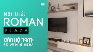SỰ GIAO HÒA TRONG THIẾT KẾ NỘI THẤT CĂN HỘ 79M² CHUNG CƯ  ROMAN PLAZA | NỘI THẤT DOORWAY