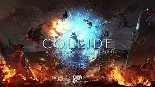 Collide | A Heavy & Melodic Dubstep Mix