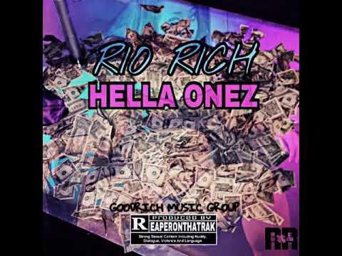 "RIO RICH ""HELLA ONEZ"" PROD. BY REAPERONTHATRAK"