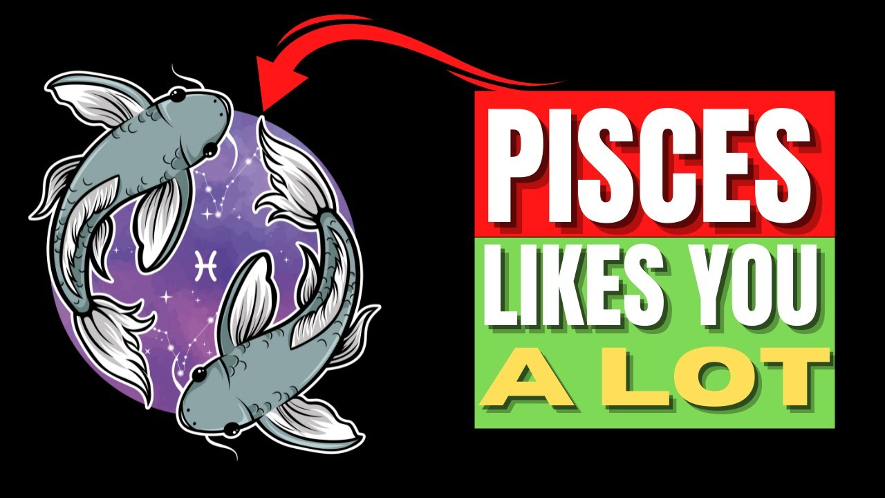 A woman signs you pisces likes What is