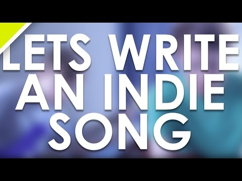 Let's Write An INDIE Song!