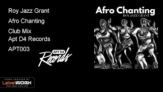 Roy Jazz Grant - Afro Chanting (Club Mix)