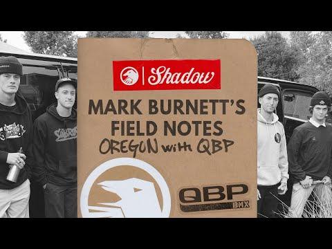 Mark Burnett's Field Notes: Oregon with QBP