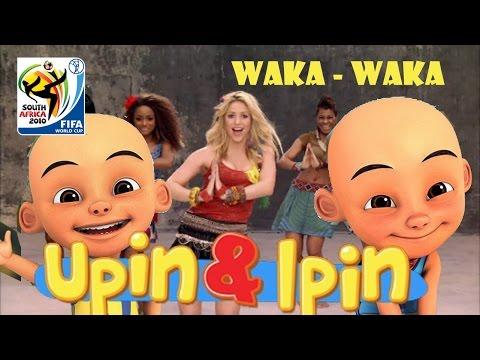 Upin dan Ipin - Waka Waka