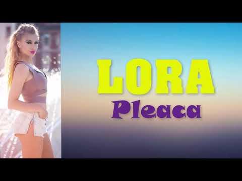 Lora - Pleacă (Versuri)