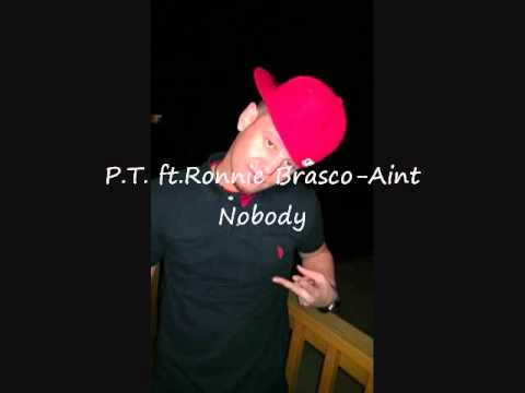 Download PT ft.Ronnie Brasco-Ain't Nobody