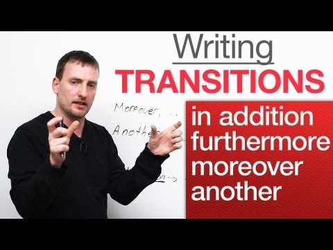 Writing - Transitions - in addition, moreover, furthermore,
