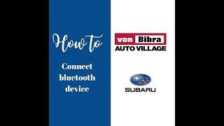 How to connect your bluetooth on a Subaru