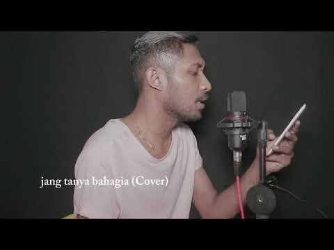 Jang Tanya Bahagia - Anak Kampong (Cover)