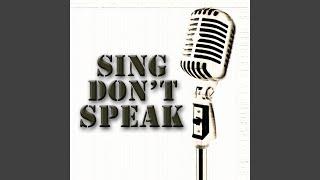 SING DON'T SPEAK
