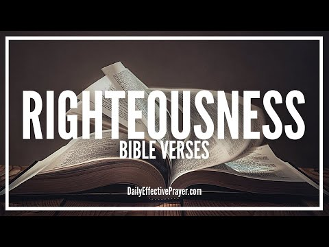 Bible Verses On Righteousness - Scriptures For Biblical Righteousness (Audio Bible)