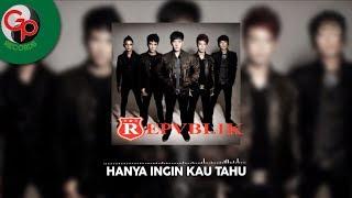 Repvblik - Hanya Ingin Kau Tahu (official Audio)