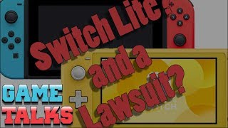 Switch Lite and A Nintendo Lawsuit? | Game Talks