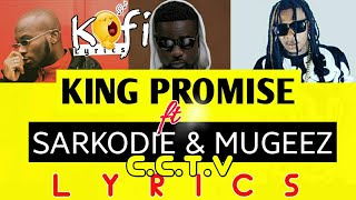 King Promise ft Sarkodie & Mugeez - CCTV (Full Lyrics)