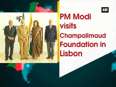 PM Modi visits Champalimaud Foundation in Lisbon - Portugal News