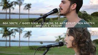 Boa Sorte / Good Luck - Vanessa da Mata feat. Ben Harper (Marcus e Verena Cover)