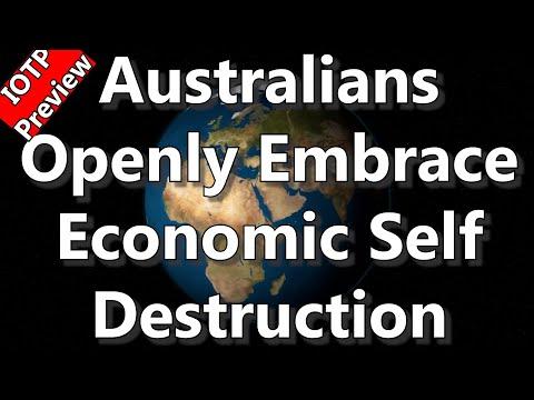 IOTP Preview: Australians Openly Embrace Economic Self Destruction