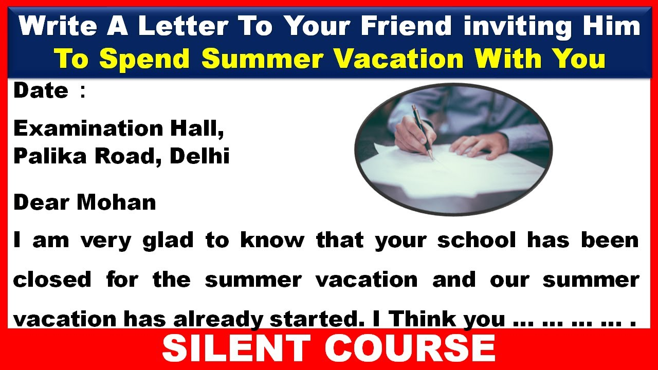 Write A Letter To Your Friend Inviting Him To Spend Summer Vacation With You Youtube