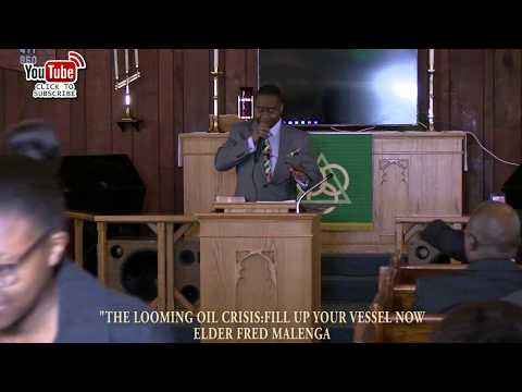 THE LOOMING OIL CRISIS FILL UP YOUR VESSEL NOW BY ELDER FRED MALENGA AT MICHIANA MALAWI SDA CHURCH