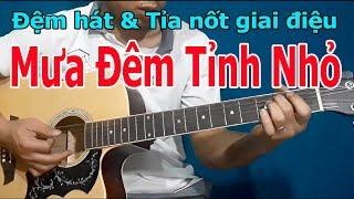 MƯA ĐÊM TỈNH NHỎ Bolero Guitar Đệm Hát Hướng Dẫn Solo Giai Điệu Giọng Am