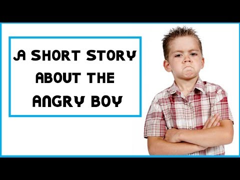 A Short Story  About The Angry Boy