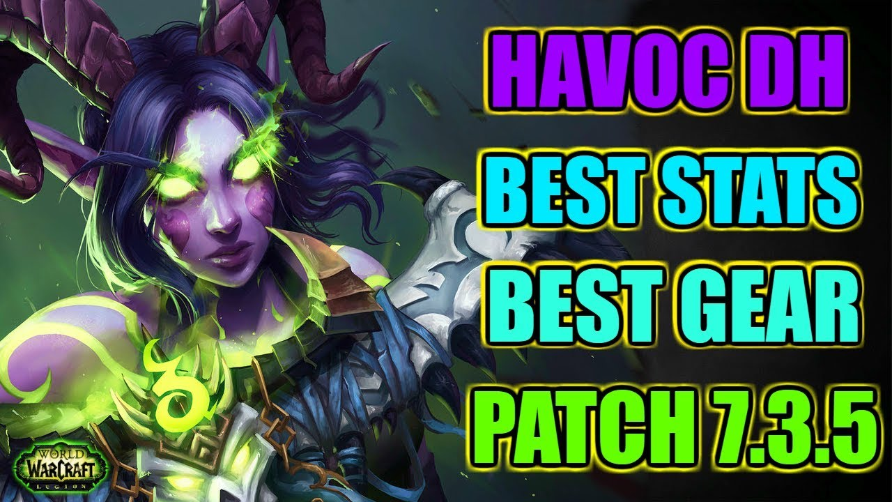 ✔️ PVE Guide | Havoc DH Best Stats, Gear & More! | WoW Legion 7 3 5