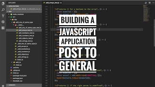 Building a JavaScript application - post to general pt 9