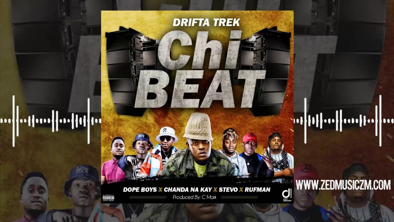 Download Drifta Trek Ft Dope Boys x Chanda Na Kay x Stevo & Rufman - Chi Beat [Offical Audio]    #ZedMusic
