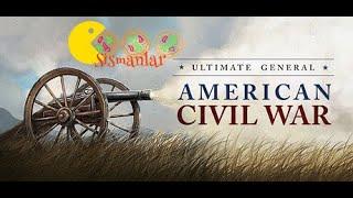 #13 Chickamauga Savaşı  || Ultimate General : Civil War - Union || Türkçe