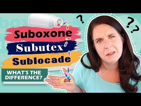 Suboxone, Subutex, Sublocade (What's the difference?)