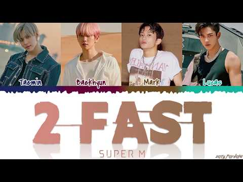 SuperM (슈퍼엠) - '2 FAST' Lyrics [Color Coded_Han_Rom_Eng]