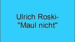 Ulrich Roski – Maul nicht