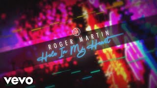 Roger Martin - Hole in My Heart