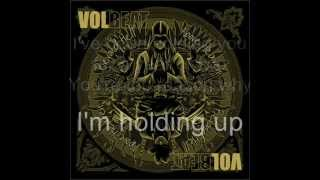 Volbeat-being 1 lyrics