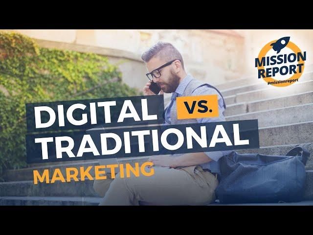 Traditional vs Digital real estate marketing - #missionreport