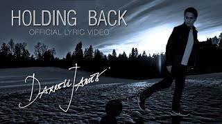 Holding Back (Official Lyric Video) by Darrell James