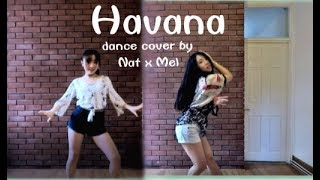 Camila Cabello - Havana ft. Young Thug dance cover by Nat x Mel (Guy Groove x May J Lee choreograph)