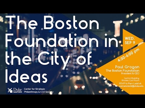 The Boston Foundation in the City of Ideas - Paul Grogan