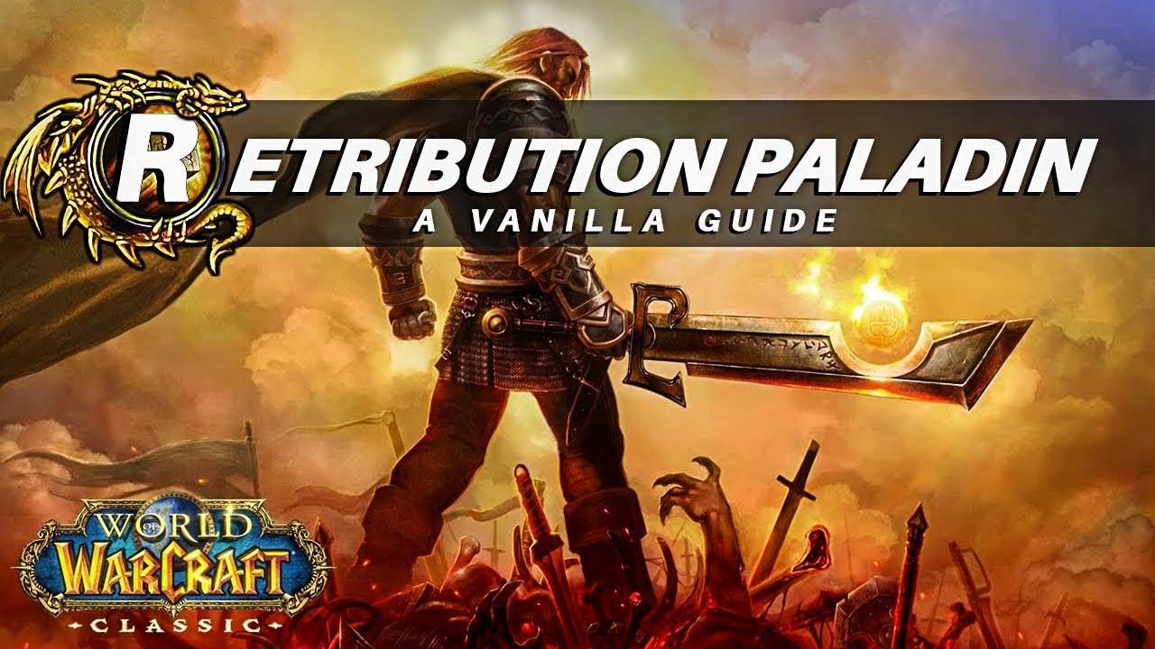 Retribution Paladin In-Depth Guide Classic WoW |