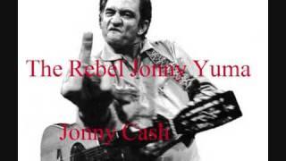 Johnny Cash - The Rebel Johnny Yuma