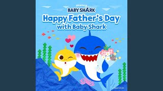 Happy Father's Day with Baby Shark