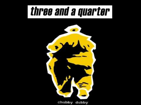 Three and a Quarter - To All My Loved Ones