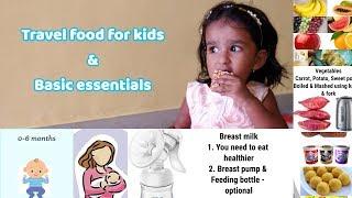 பயணத்தின் போது குழந்தைகளுக்கு கொடுக்க வேண்டிய உணவு வகைகள்,சில அத்தியாவசிய பொருட்கள்/Baby travelfood