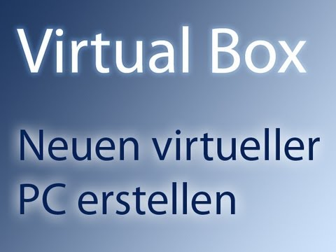 virtual box neuen virtuellen computer erstellen youtube. Black Bedroom Furniture Sets. Home Design Ideas